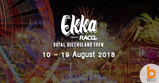 เชิญร่วมงาน Ekka  ในวันที่ 10 – 19 สิงหาคม 2018 งานประจำปีของรัฐควีนส์แลนด์ ประเทศออสเตรเลีย