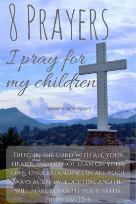 8 prayers I pray for my children