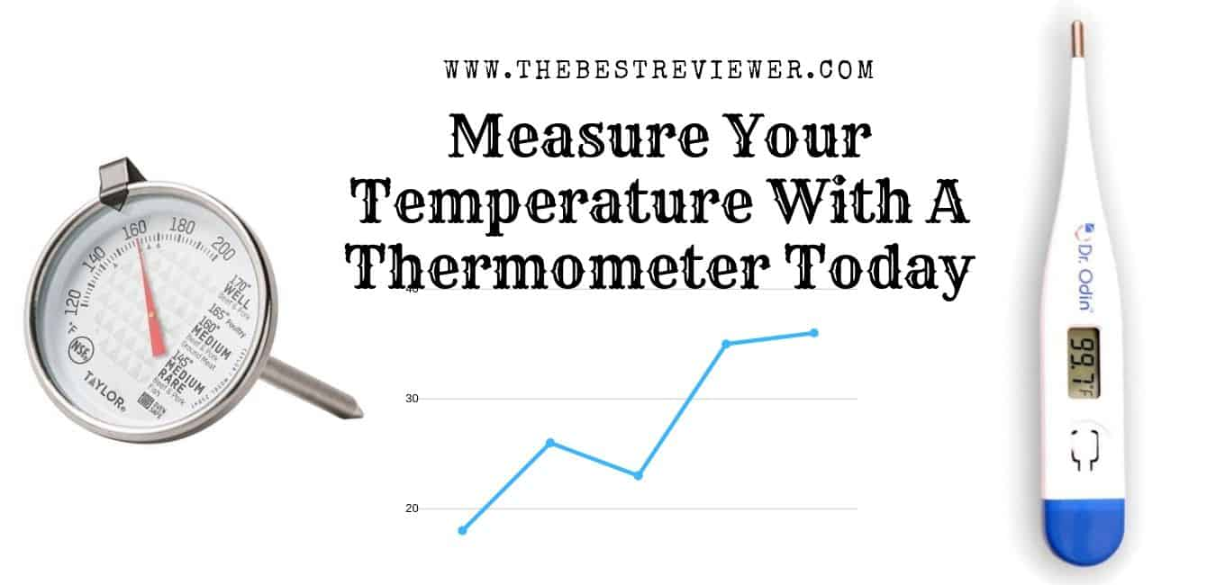 Measure Your Temperature With A Thermometer Today