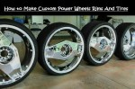 How to Make Custom Power Wheels Rims And Tires In 2020?