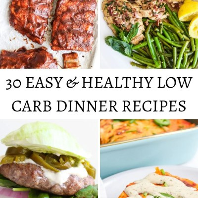 30 Easy and Healthy Low Carb Dinner Recipes