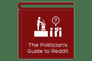 Politician's Guide to Reddit