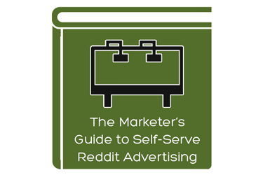 The Marketer's Guide to Self-Serve Reddit Advertising