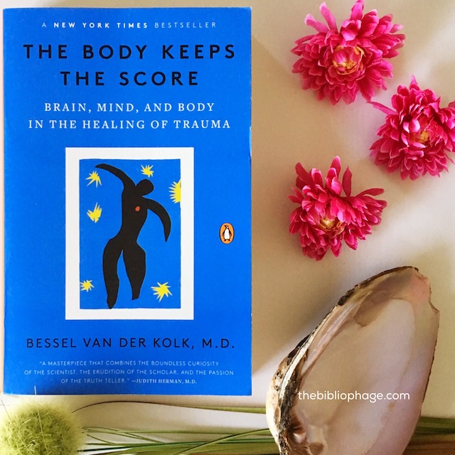 Book Review: The Body Keeps the Score by Bessel van der Kolk, M.D.