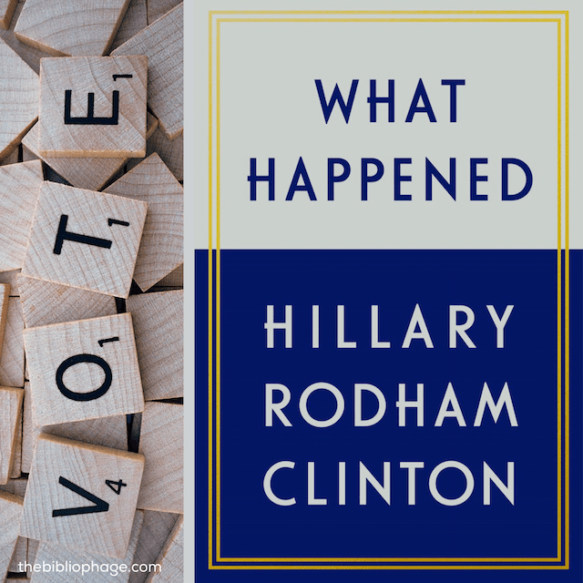 Book Review: What Happened by Hillary Rodham Clinton