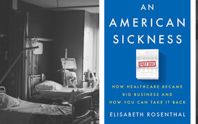 Book Review: An American Sickness: How Healthcare Became Big Business and How You Can Take It Back by Elisabeth Rosenthal
