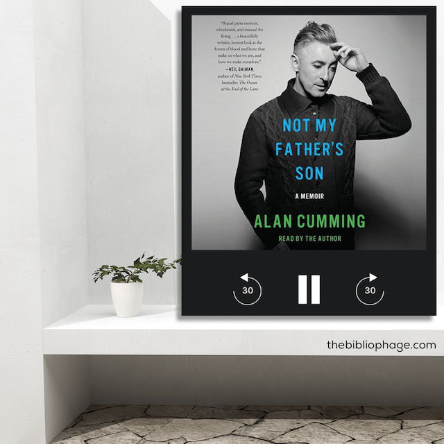 Book Review: Not My Father's Son by Alan Cumming