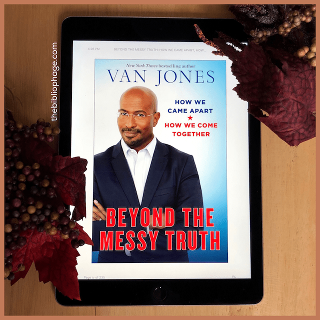 Beyond The Messy Truth by Van Jones