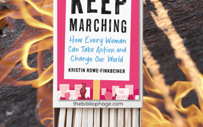 Book Review: Keep Marching: How Every Woman Can Take Action and Change Our World by Kristin Rowe-Finkbeiner