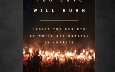 Book Review: Everything You Love Will Burn: Inside the Rebirth of White Nationalism in America by Vegas Tenold