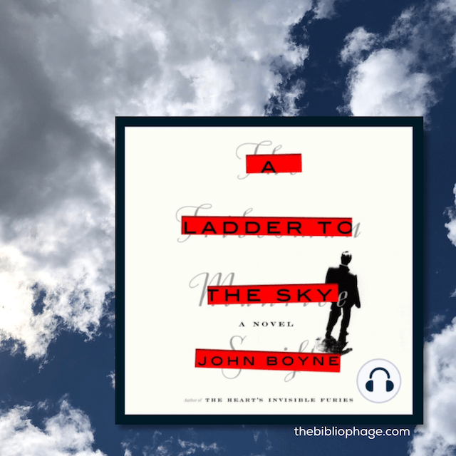 A Ladder to the Sky by John Boyne