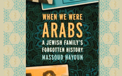 Book Review: When We Were Arabs by Massoud Hayoun