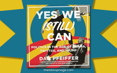 Book Review: Yes We (Still) Can by Dan Pfeiffer