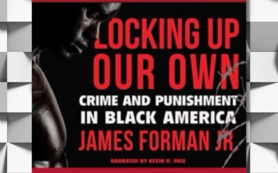 Powerful Social Justice from James Forman: Locking Up Our Own (Book Review)
