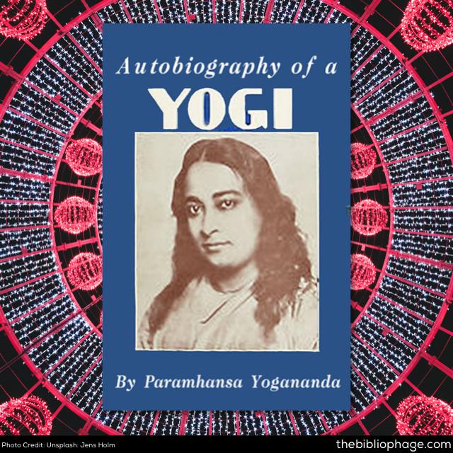 Paramahansa Yogananda: Autobiography of a Yogi