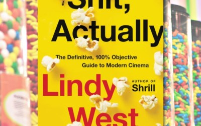 Lindy West—Shit, Actually: The Definitive, 100% Objective Guide to Modern Cinema (Book Review)