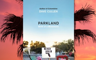 Dave Cullen on Parkland: Birth of a Movement (Book Review)
