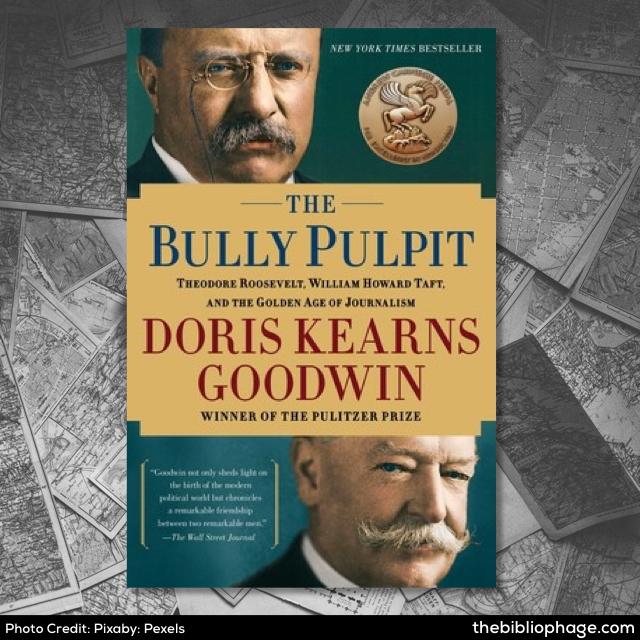 Doris Kearns Goodwin: The Bully Pulpit