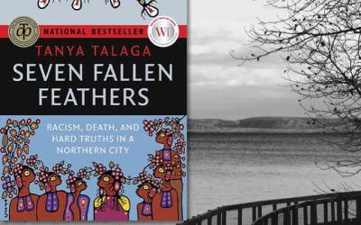Tanya Talaga: Seven Fallen Feathers (Book Review)