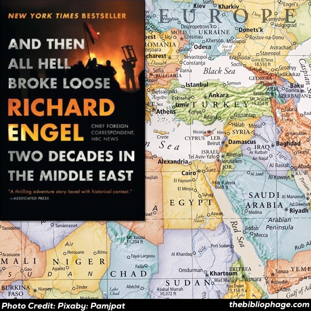 Richard Engel — And Then All Hell Broke Loose