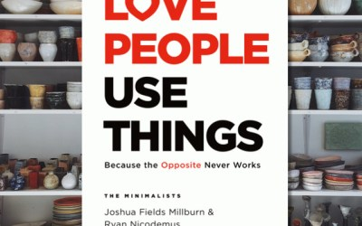 From The Minimalists — Love People Use Things (Book Review)