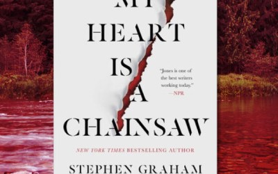 Stephen Graham Jones (SGJ) — My Heart is a Chainsaw (Book Review)