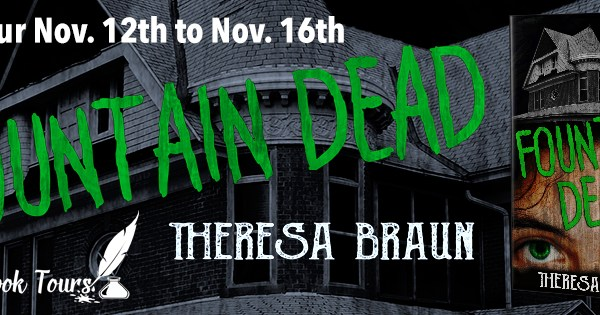 Blog Tour: Fountain Dead – Theresa Braun