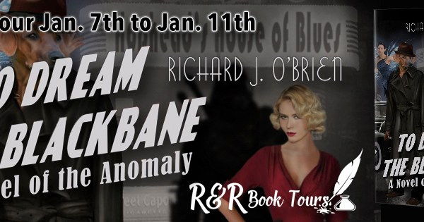 Blog Tour: To Dream the Blackbane – Richard J. O'Brien