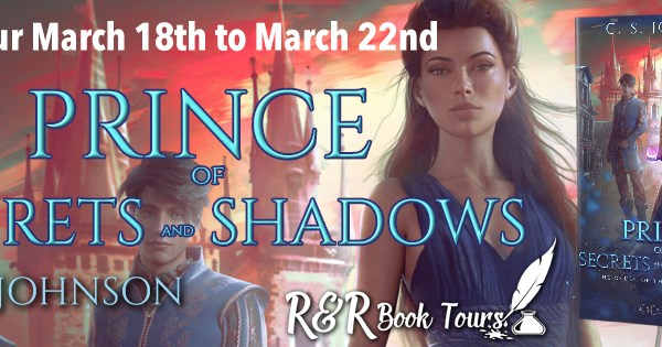 Blog Tour: Prince of Secrets and Shadows – C. S. Johnson