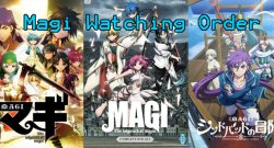Magi Watching Order