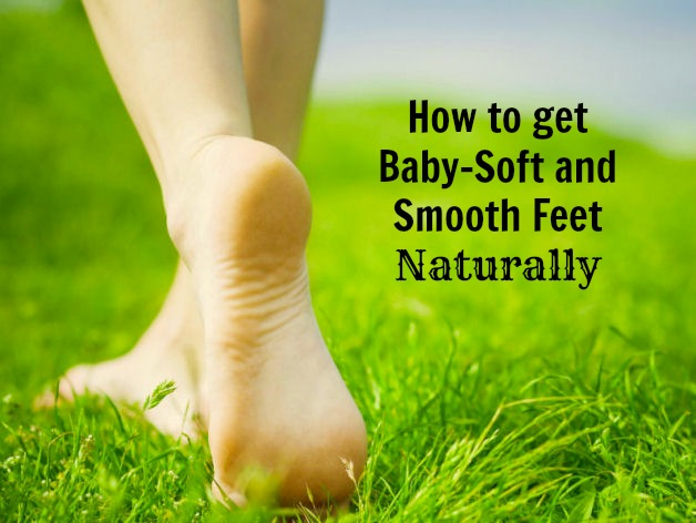 how to get baby soft and smooth feet naturally