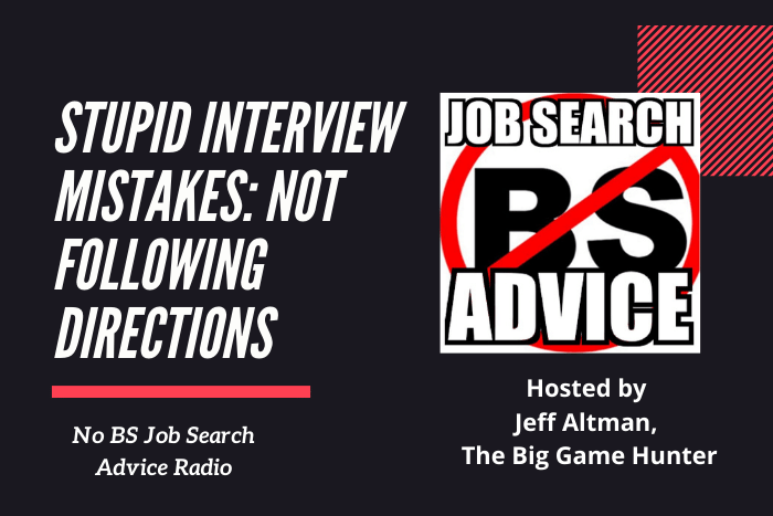 Stupid Interview Mistakes: Not Following Directions