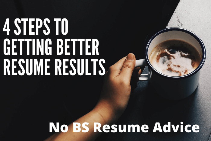 4 Steps to Getting Better Resume Results