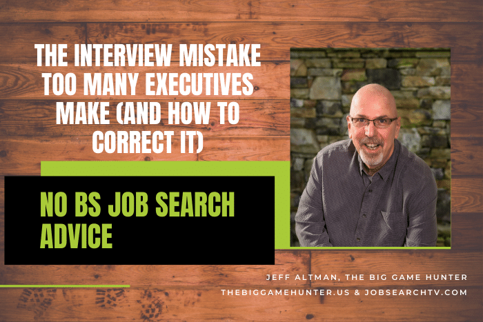 The Interview Mistake Too Many Executives Make (And How To Correct It)
