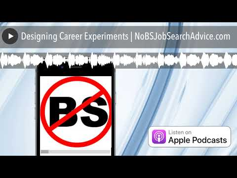 Designing Career Experiments | NoBSJobSearchAdvice.com