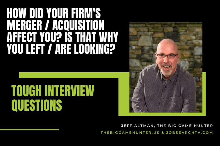 How Did Your Firm's Merger / Acquisition Affect You? Is That Why You Left / Are Looking?