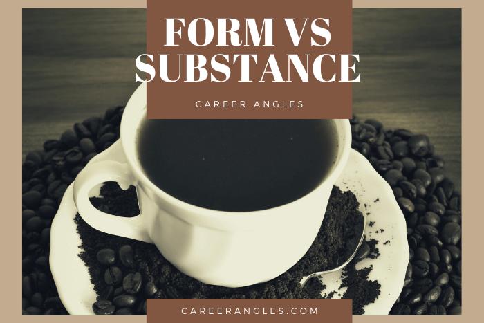Form versus substance