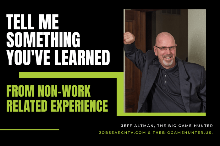 Tell me something you've learned from non-work related experience