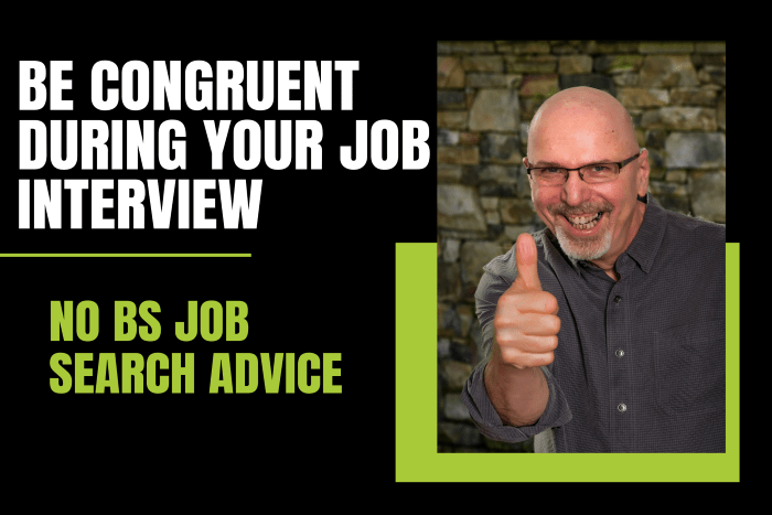 Be Congruent During Your Job Interview