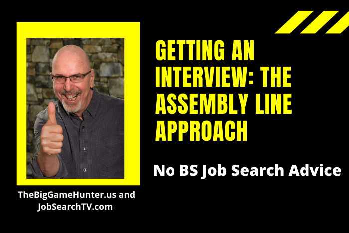 Getting an Interview: The Assembly Line Approach