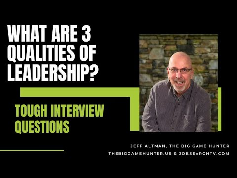 What are three qualities of leadership?