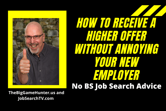 How to Receive a Higher Offer without Annoying Your New Employer