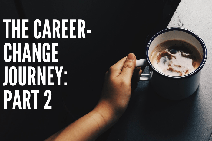 The Career-Change Journey: Part 2