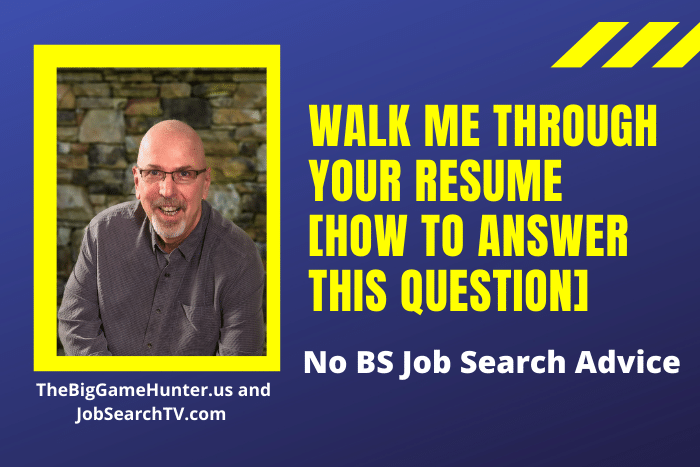 Walk Me Through Your Resume [How to Answer This Question]