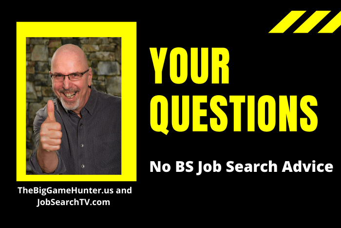 No BS Job Search Advice: Your Questions