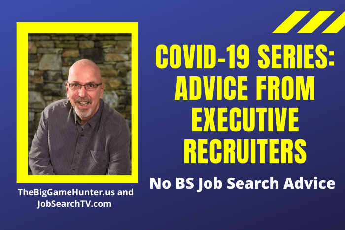 COVID-19 Series: Advice from Executive Recruiters