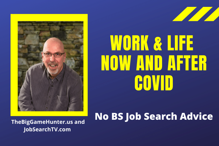 Work & Life Now and After COVID