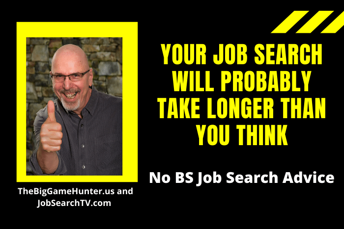Your Job Search Will Probably Take Longer Than You Think