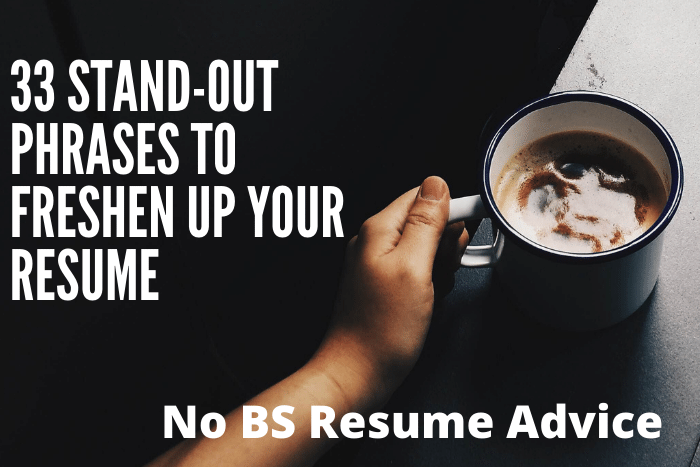 33 Stand-Out Phrases to Freshen Up Your Resume33 Stand-Out Phrases to Freshen Up Your Resume