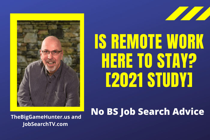 Is Remote Work Here to Stay? [2021 Study]